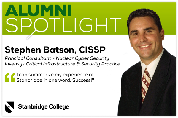 Stanbridge IT Alumni Spotlight: Stephen Batson, Principal Nuclear Cyber Security Consultant at Invensys